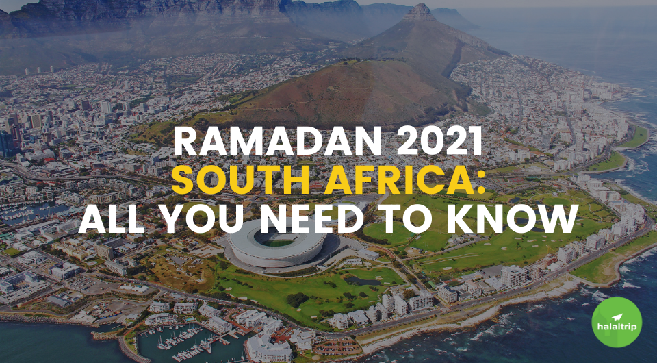 Ramadan 2021 South Africa: All You Need To Know