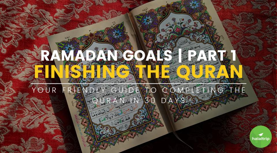 How to Finish Reading the Quran in Ramadan | Ramadan Goals (Part 1)