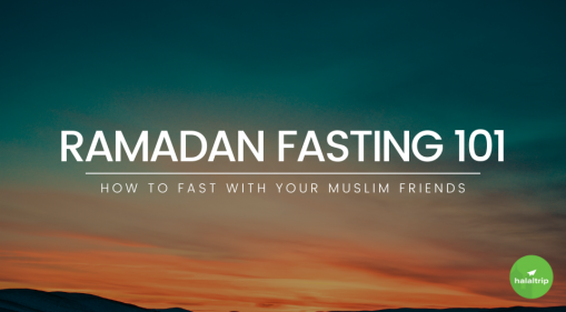 Ramadan Fasting 101: A Guide to Fast with your Muslim Friends