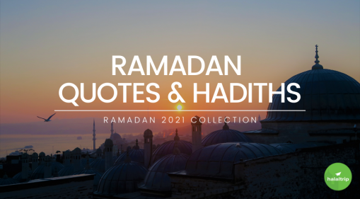 Ramadan 2021: Quotes and Hadiths