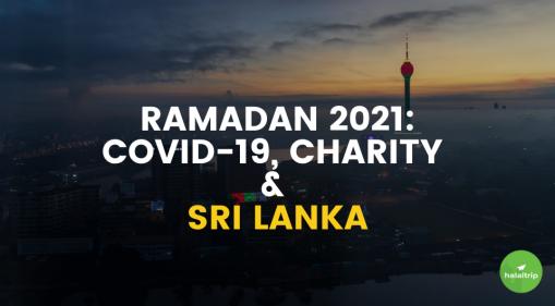Ramadan 2021: COVID-19, Charity and Sri Lanka — A Reflection