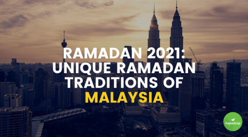 Ramadan 2021: Unique Ramadan Traditions of Malaysia