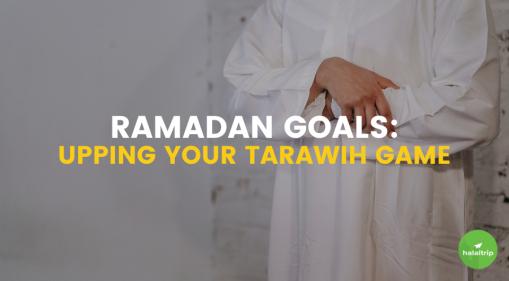 Ramadan goals: Upping your Tarawih game