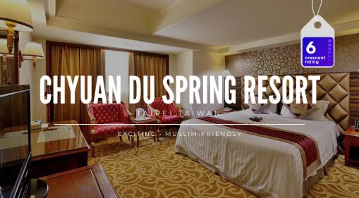 Chyuan Du Spring Resort: Muslim-Friendly Hot Springs