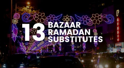 13 Eateries That Will Recreate The Geylang Bazaar Ramadan Experience You Deserve