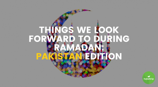 Things We Look Forward To During Ramadan: Pakistan Edition