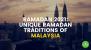 Ramadan 2021: Unique Ramadan Traditions of Malaysia
