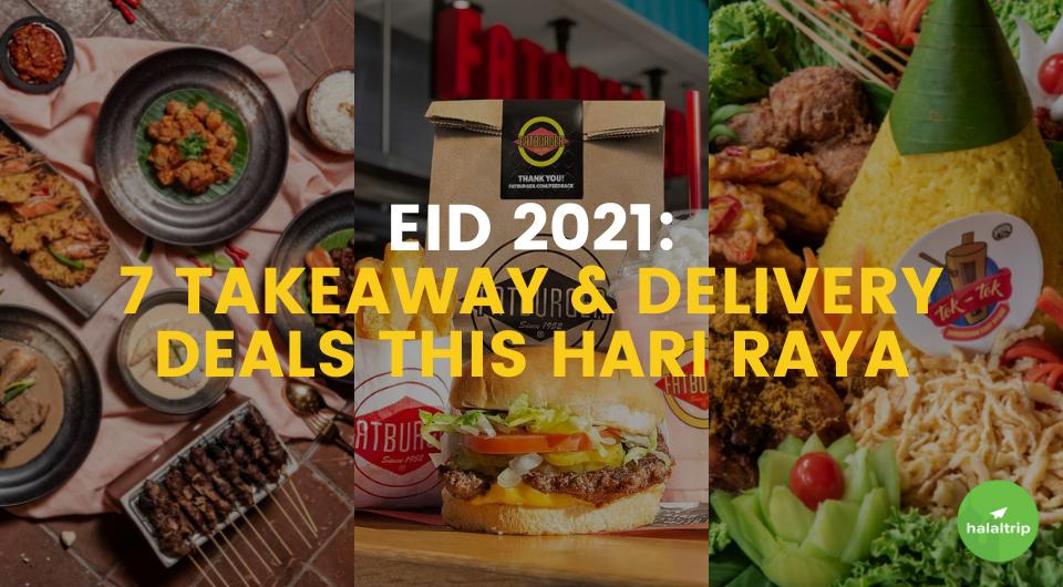 Eid 2021: 7 Best Halal Takeaway & Delivery Deals This Hari Raya