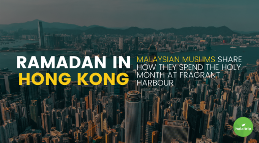 Ramadan in Hong Kong: Malaysian Muslims Share how they spend the holy month at Fragrant Harbour