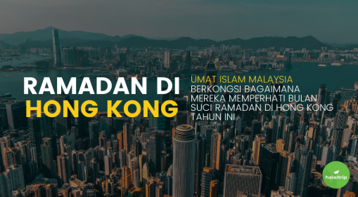 Ramadan di Hong Kong: Umat Islam Malaysia berkongsi bagaimana mereka memperhati bulan suci Ramadan di Hong Kong tahun ini