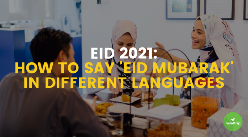 Eid 2021: How To Say 'Eid Mubarak' In Different Languages