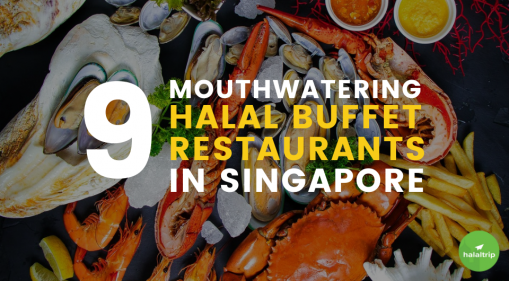 9 Mouthwatering Halal Buffet Restaurants In Singapore Every Foodie Must Try