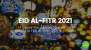 12 Things You Can Do To Make This Hari Raya (Eid Al-Fitr) 2021 Memorable
