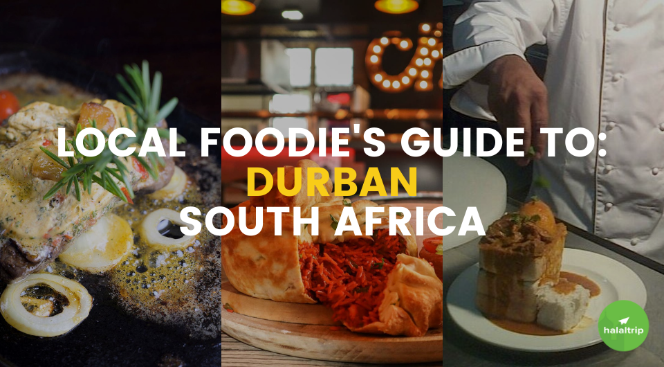 Local Foodie's Guide to: Halal Food in Durban, South Africa
