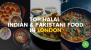 A Muslim's Guide to the Top Halal Indian & Pakistani Food in London
