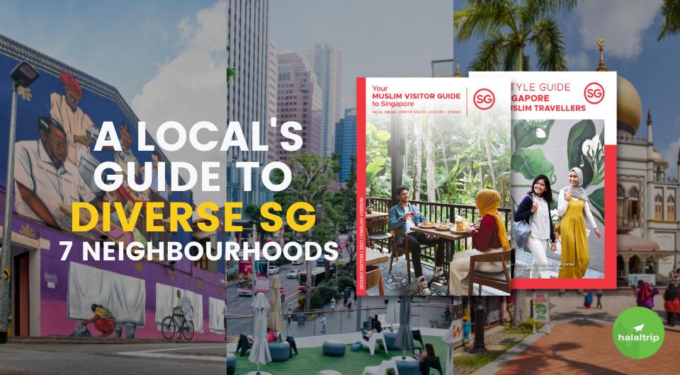 A Local's Guide to Diverse Singapore   7 Neighbourhoods