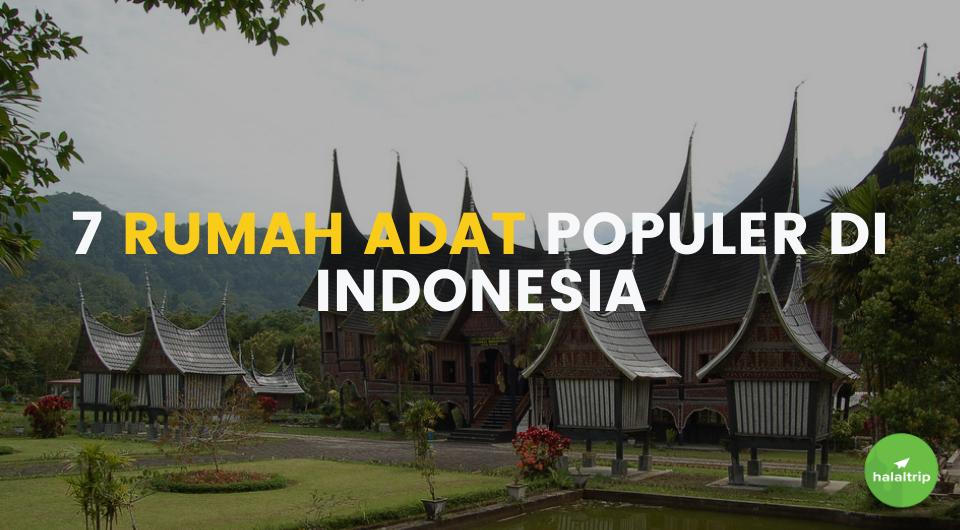 7 Rumah Adat Populer di Indonesia