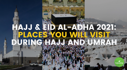 Places You Will Visit During Hajj and Umrah
