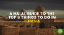 A Halal Guide to the Top 6 Things to Do in Tunisia