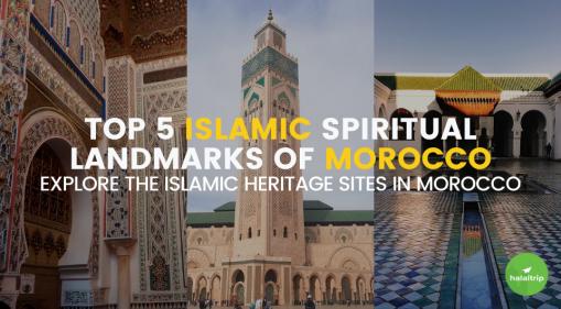 Top 5 Islamic Spiritual Landmarks of Morocco