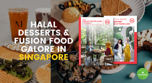 Halal Desserts & Fusion Food Galore in Singapore