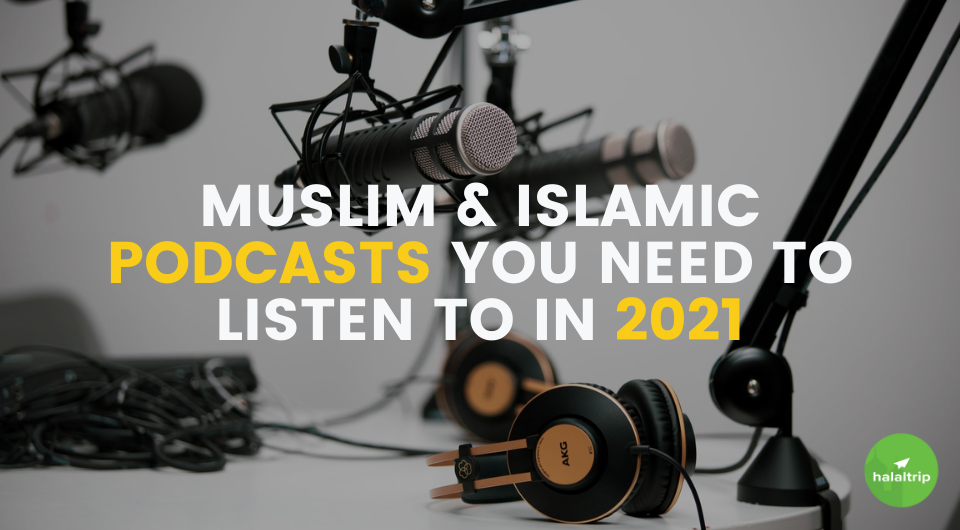 12 Islamic and Muslim Podcasts You Need To Listen To In 2021