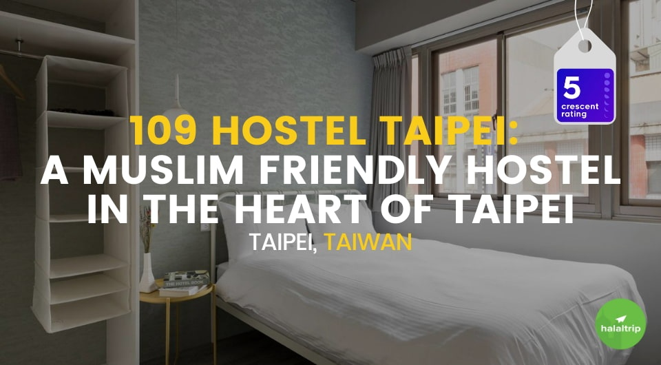 109 Hostel Taipei: A Muslim Friendly Hostel in the Heart of Taipei, Taiwan