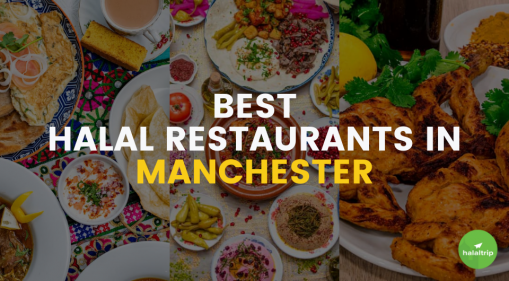 Best Halal Restaurants in Manchester That You Have to Visit!