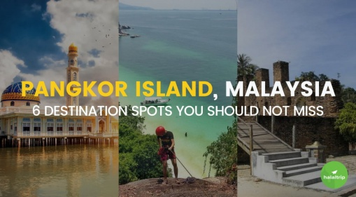 Pangkor Island, Malaysia: 6 Destination Spots You Should Not Miss
