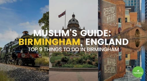 Muslim's Guide: Top 9 Things To Do In Birmingham, England
