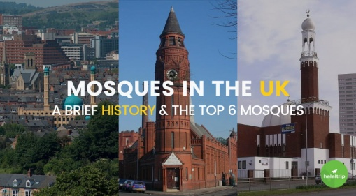 Mosques in the UK: A Brief History & the Top 6 Mosques