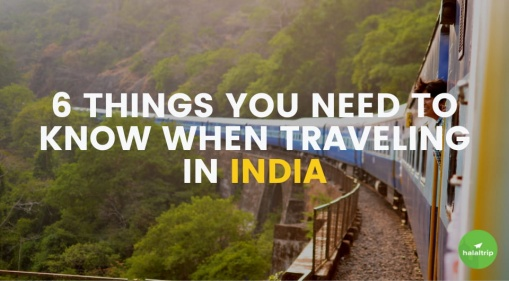 6 Things You Need to Know When Traveling in India