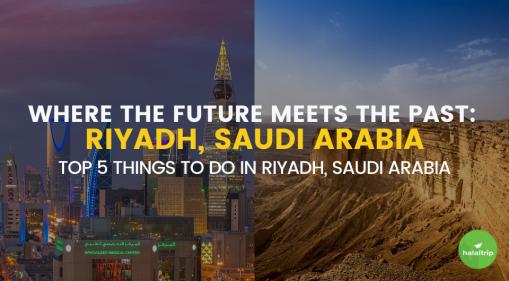 5 Top Things to Do in Riyadh, Saudi Arabia