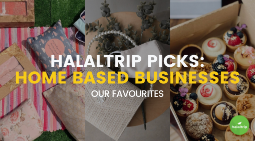 HalalTrip Picks: Our Favourite Home Based Businesses