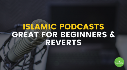 Islamic Podcasts for Beginners and Reverts