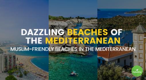 The Most Dazzling Beaches of the Mediterranean: Muslim-Friendly Beaches